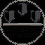 High Impact Resistant
